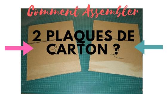 Assembler 2 plaques de carton